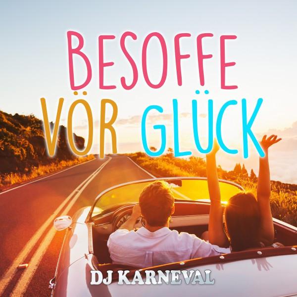 Besoffe Vor Gluck By DJ Karneval On Spotify