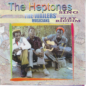 The Heptones Sing, The Wailers' Musicians Play Riddim album