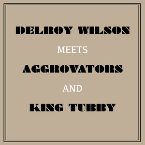 Delroy Wilson Meets Aggrovators & King Tubby album