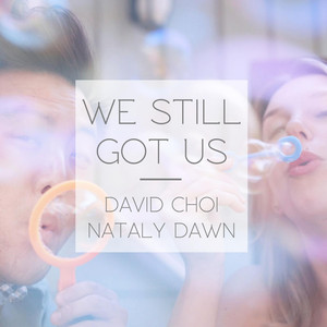 We Still Got Us - Nataly Dawn
