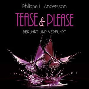 Tease & Please - Berührt und verführt Hörbuch kostenlos