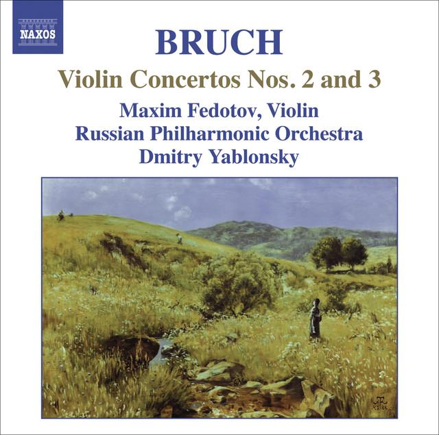 Max Bruch Bruch - Dmitry Yablonsky Violin Concerto No. 1 • Konzertstück • Romance