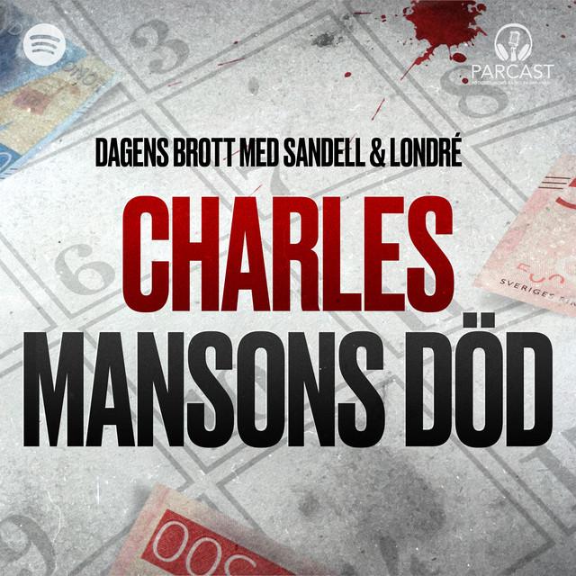 Sandell & Londré: Charles Mansons död