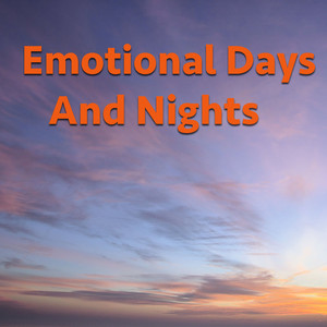 Emotional Days And Nights