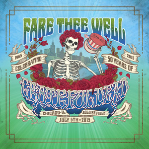 Fare Thee Well (Live 7/5/2015)