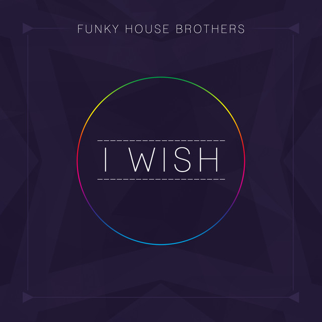 I wish radio edit a song by funky house brothers on spotify for Funky house songs