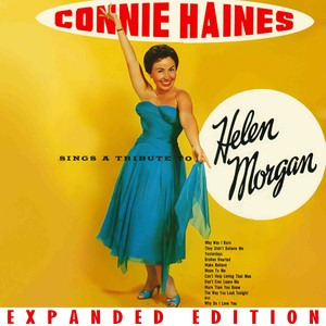 Connie Haines Sings A Tribute To Helen Morgan (Expanded Edition)
