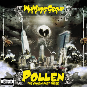 Wu Music Group presents Pollen: The Swarm, Pt. 3 album