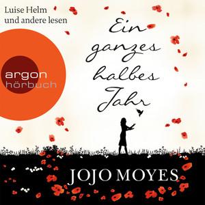Ein ganzes halbes Jahr (Ungekürzte Fassung) Audiobook