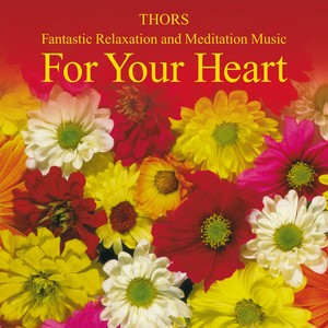For Your Heart: Beautiful Relaxation Music Albumcover