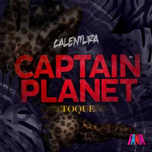 Calentura: Toque (Captain Planet Remixes) album