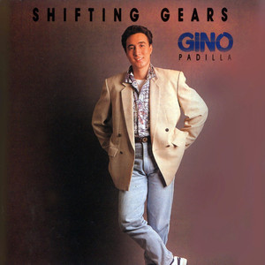Shifting Gears - Gino Padilla