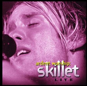 Ardent Worship: Skillet