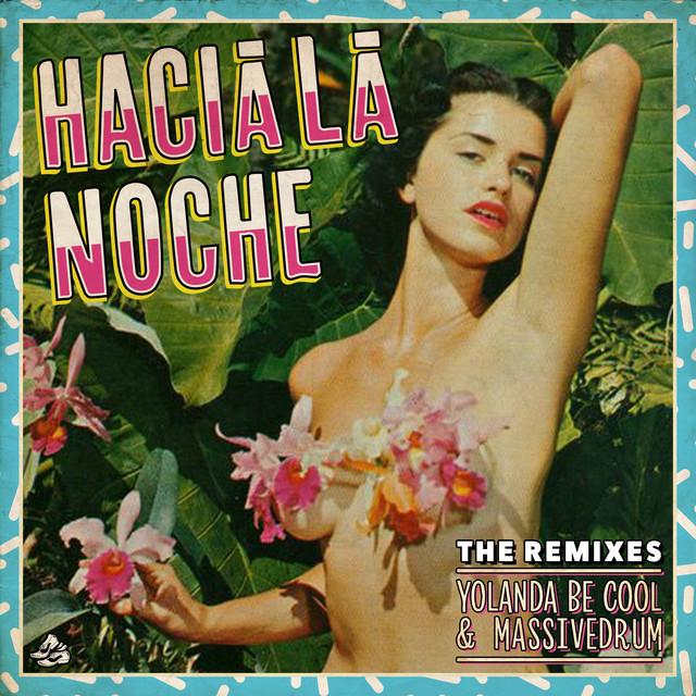 Hacia La Noche (The Remixes)
