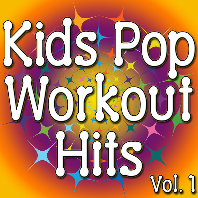 Kids Pop Workout Hits Vol  1 (Music For Kids To Stay Fit) by Fit