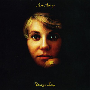 Danny's Song - Anne Murray