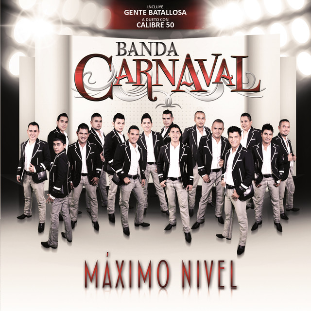 Máximo Nivel By Banda Carnaval On Spotify