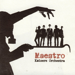 Maestro - Kaizers Orchestra