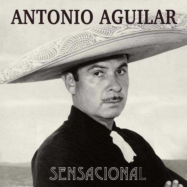 Antonio Aguilar Sensacional