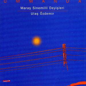 Ummanda - Maras Sinemilli Deyisleri Albümü
