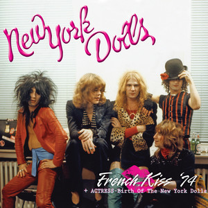 French Kiss '74 + Actress - Birth of the New York Dolls