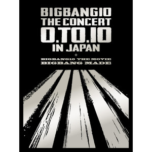 BIGBANG10 THE CONCERT : 0.TO.10 IN JAPAN + BIGBANG10 THE MOVIE BIGBANG MADE album