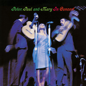 Peter, Paul And Mary In Concert - Peter, Paul, And Mary