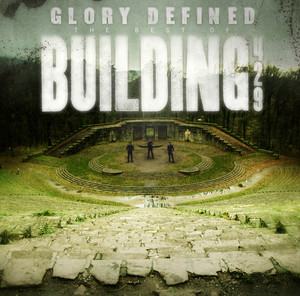 Glory Defined: The Best of Building 429 album