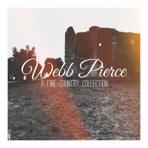 Webb Pierce - A Fine Country Collection album