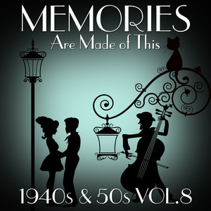 Memories Are Made of This - 1940s & 50s Vol.8 Albumcover