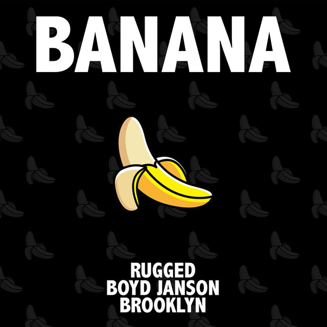 RUGGED & Boyd Janson & Brooklyn - Banana