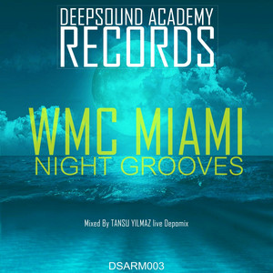 WMC Miami Night Grooves Mixed By Tansu Yilmaz
