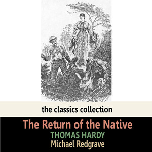 The Return of the Native by Thomas Hardy Audiobook