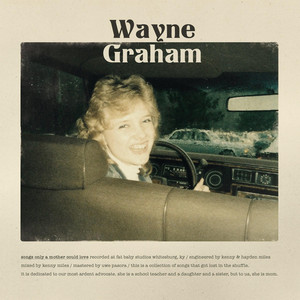 Wayne Graham – Songs Only A Mother Could Love (2019) Download