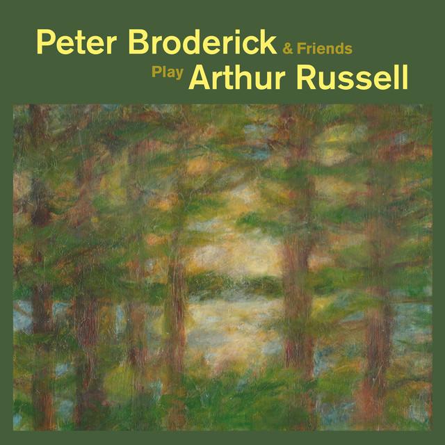 Peter Broderick & Friends Play Arthur Russell