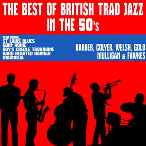 The Best of British Trad Jazz in the 50's