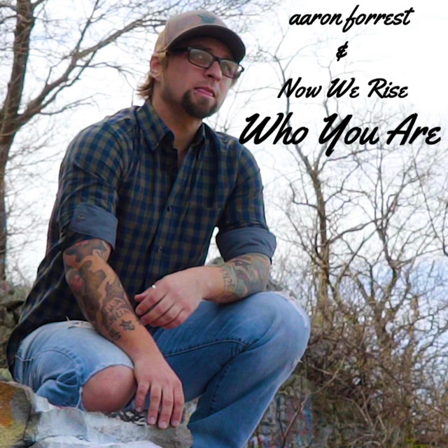 """Who You Are"" by Aaron Forrest & Now We Rise added to Indie Rock at Curators Playlist on Spotify"