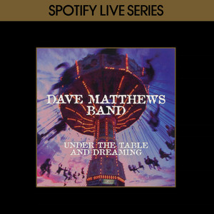 Under The Table and Dreaming: Spotify Live Series Albumcover