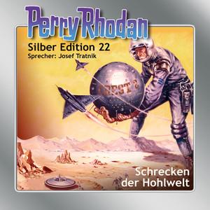 Schrecken der Hohlwelt - Perry Rhodan - Silber Edition 22 Hörbuch kostenlos