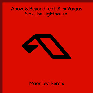 Sink the Lighthouse (feat. Alex Vargas) [Maor Levi Remix]