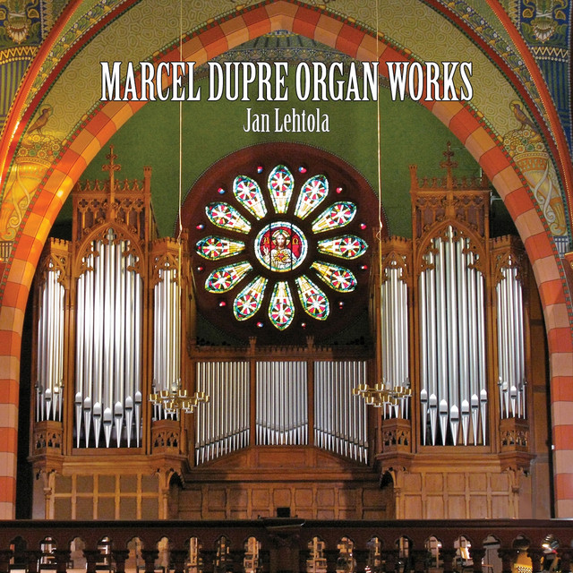 Album cover for Marcel Dupré Organ Works by Marcel Dupré, Jan Lehtola