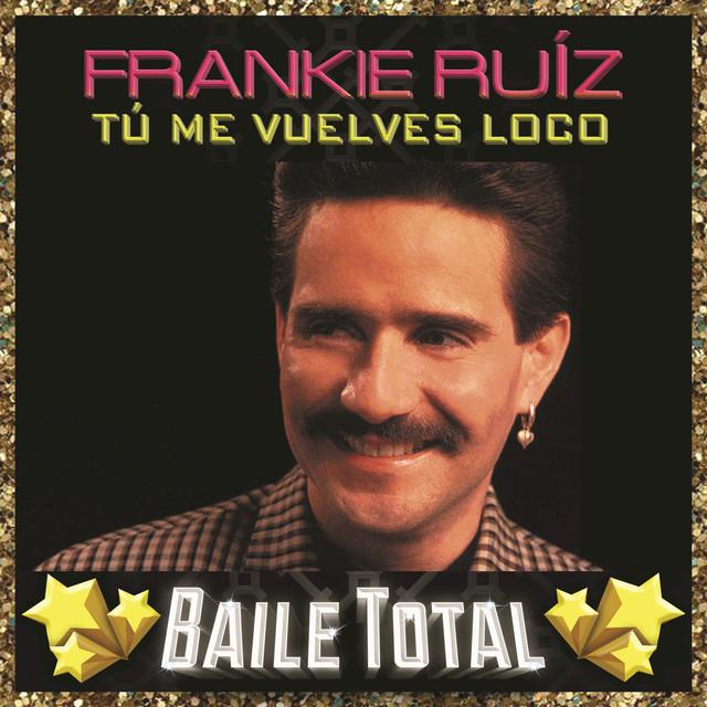 Tú Me Vuelves Loco (Baile Total)