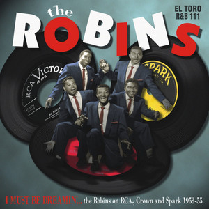 I Must Be Dreamin' - The Robins on RCA, Crown and Spark album