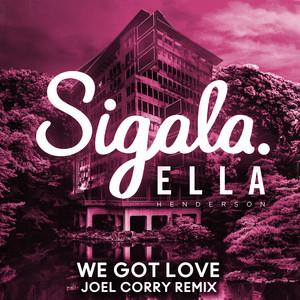 We Got Love - Joel Corry Remix