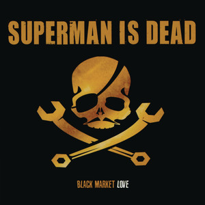 Black Market Love - Superman Is Dead