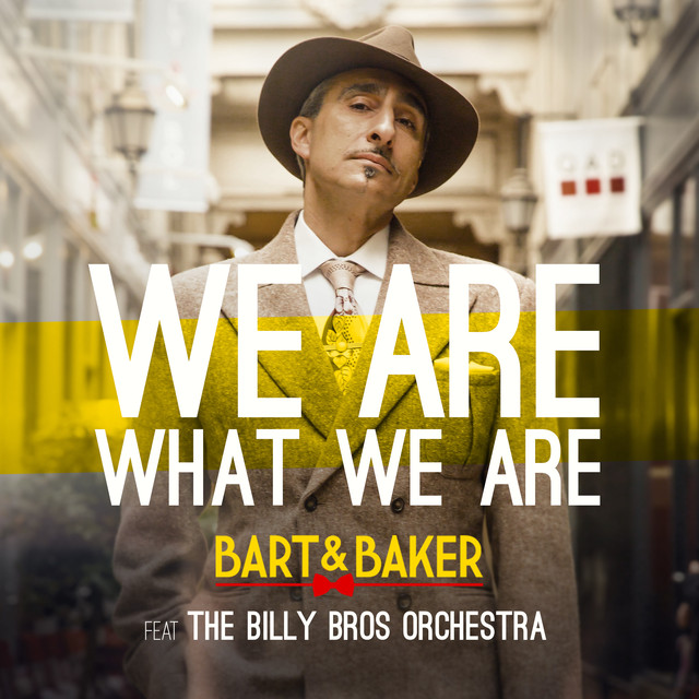 We Are What We Are (feat. Billy Bros Orchestra)