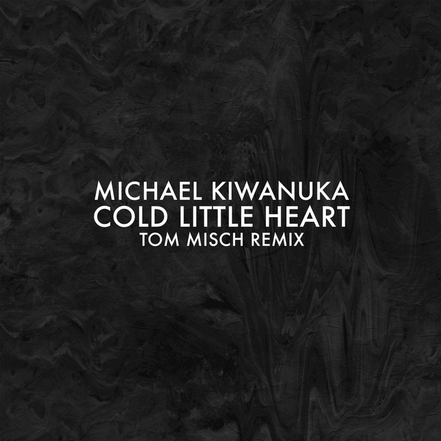 Cold Little Heart (Tom Misch Remix)