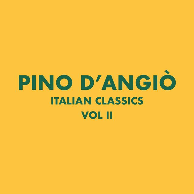 Italian Classics: Pino D'Angiò Collection, Vol. 2