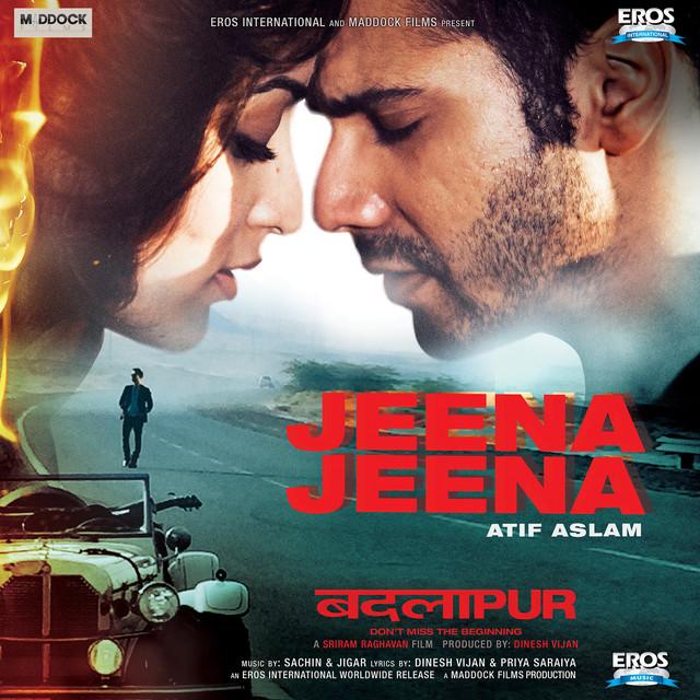 Jeena jeena (full song) badlapur download or listen free.