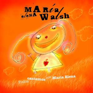 Todos Cantamos Con Maria Elena - María Elena Walsh